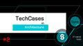 TechCases in Architecture #2