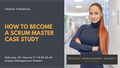 How to Become a Scrum Master. Case Study