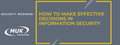 Security webinar: How to make effective decisions in Information Security