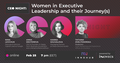 CEO Night: Women in Executive Leadership and their Journey(s)