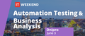 IT Weekend Dnipro 2018: Automation Testing and Business Analysis