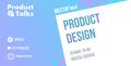 Product Design meetup