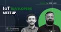 IoT Developers Meetup