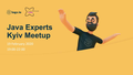 Java Experts Kyiv Meetup