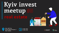 Kyiv Invest Meetup #5 - Real estate investing