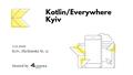 Kotlin/Everywhere Kyiv