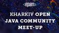 Kharkiv Open Java Community Meet-Up