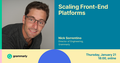 Grammarly Meetup: Scaling Front-End Platforms