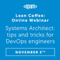 Lean Coffee. Systems Architect: tips and tricks for DevOps engineers