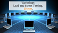 Workshop: Load and Stress Testing. JMeter