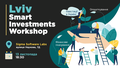 Lviv Smart Investments Workshop