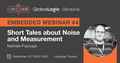 "Embedded Webinar #4: ""Short Tales about Noise and Measurement"""