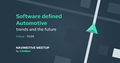 Meetup «Software defined Automotive: trends and the future»