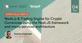 "Ciklum Speakers' Corner ""Node.js & Trading Engine for Crypto Currencies"""