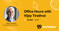 Office Hours || Vijay Tirathrai, Managing Director at Techstars ||