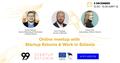 Online meetup with Startup Estonia & Work in Estonia