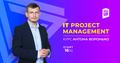 """Курс """"Project Management. Системне управління командами в IT"""""""