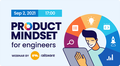 "Webinar ""Product Mindset for Engineers"""