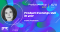 Product Evenings Out in Lviv