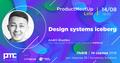 Product MeetUp Lviv | Design systems iceberg