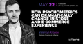 "Session ""How psychometrics can dramatically change in-store and e-commerce experience"""