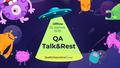 QA Talk&Rest