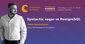 Kharkiv Speakers' Corner: Syntactic sugar in PostgreSQL