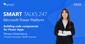 Smart Talks 247: Microsoft Power Platform