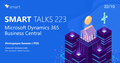 Smart Talks 223: Microsoft Dynamics 365 Business Central