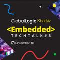 GlobalLogic Kharkiv Embedded TechTalk #3