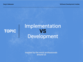 """Webinar """"Implementation VS Development"""""""