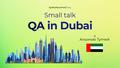 Small talk: QA in Dubai