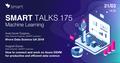Smart Talks 175: Machine Learning