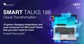 SMART TALKS 186: Cloud Transformation