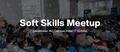 Soft Skills Meetup