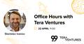 Office Hours || Stanislav Ivanov, Founding Partner at Tera Ventures