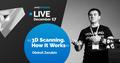 Let's Talk: 3D Scanning. How It Works