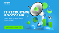 IT Recruiting Bootcamp