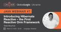 "Java Webinar #7: ""Introducing Hibernate Reactive – the First Reactive ORM Framework"""