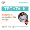 """TechTalk """"Patterns in Embedded SW Design"""""""