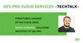 Dev.Pro Cloud Services TechTalk