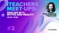 ITeachers Meet-Ups. Aнглійська в IT: міфи та реальність