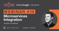 "GlobalLogic Education Webinar #14: ""Microservices Integration"""