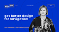 Лекція Алли Одеяненко «Get better design for navigation»