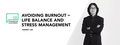 "Воркшоп ""Avoiding Burnout – Life Balance and Stress Management"""