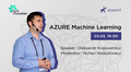 """Webinar """"Azure Machine Learning service for Data Specialists"""""""