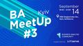BA Kyiv MeetUp #3