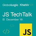 GlobalLogic Kharkiv JS TechTalk