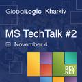 GlobalLogic Kharkiv MS TechTalk #2