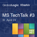 GlobalLogic Kharkiv MS TechTalk #3